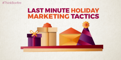 Last Minute Holiday Marketing Tactics